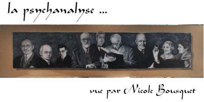 Tableau: la psychanalyse ...vu par Nicole Bousquet