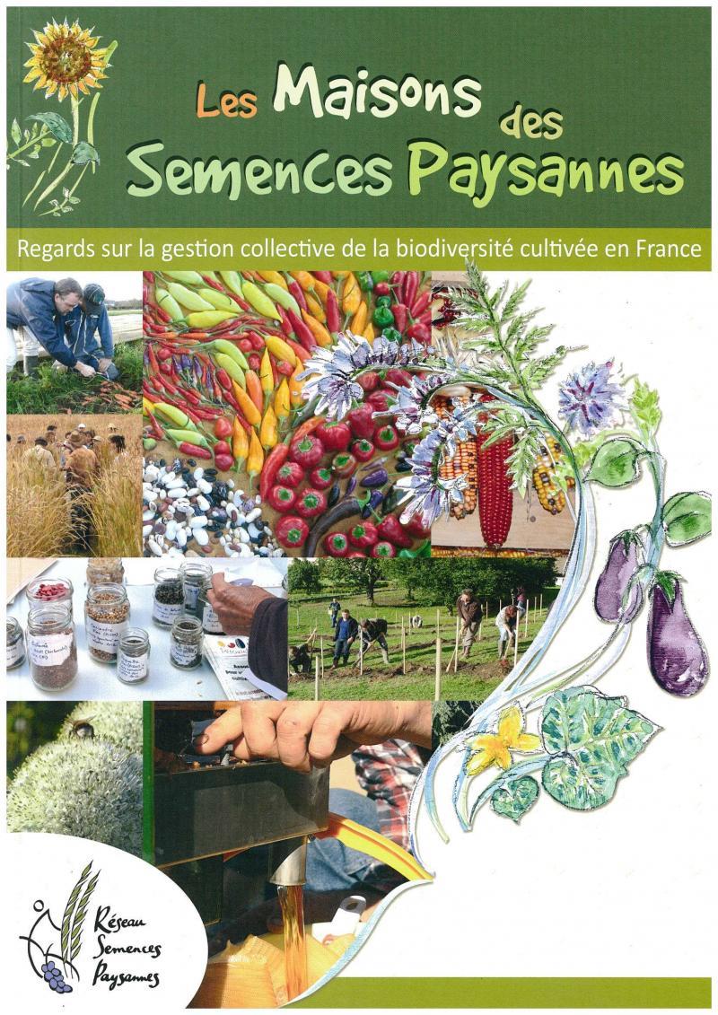 Les maisons des semences paysannes : Regards sur la gestion collective de la biodiversité cultivée