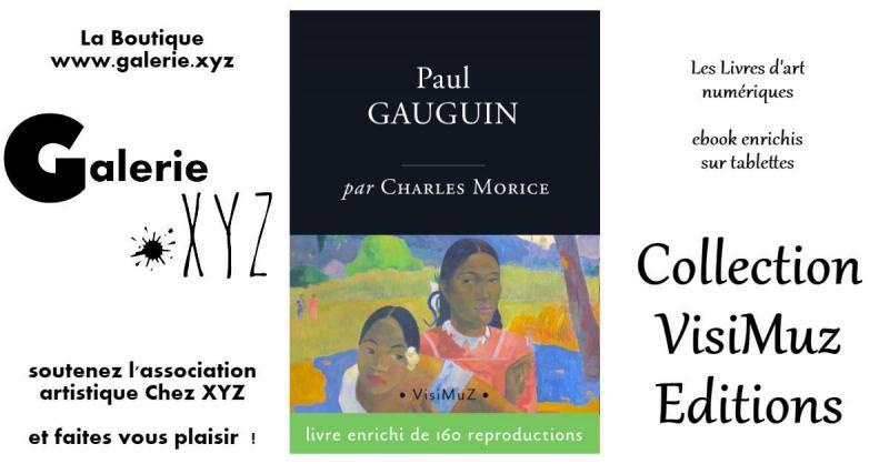 Paul Gauguin - L'homme et l'artiste