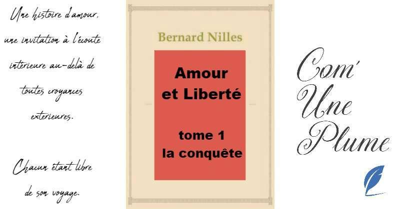 Amour et liberté, tome 1 La conquête