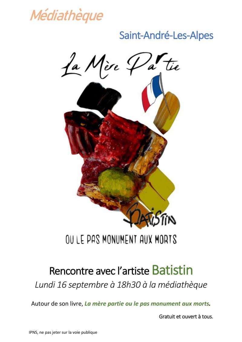 Médiathèque de Saint André les Alpes : Rencontre avec l'artiste Batistin Lundi 16 septembre 2019